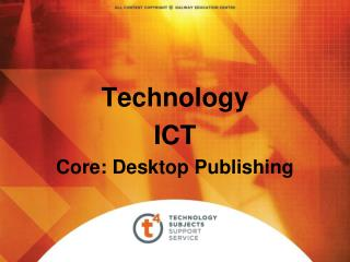 Technology ICT Core: Desktop Publishing