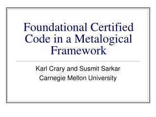 Foundational Certified Code in a Metalogical Framework