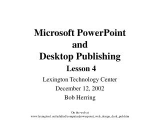 Microsoft PowerPoint and  Desktop Publishing Lesson 4