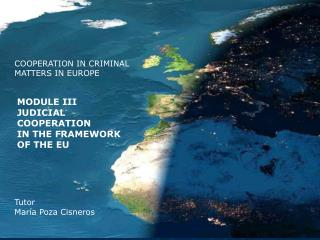 COOPERATION IN CRIMINAL MATTERS IN EUROPE