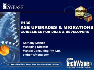 E130 ASE UPGRADES & MIGRATIONS GUIDELINES FOR DBAS & DEVELOPERS