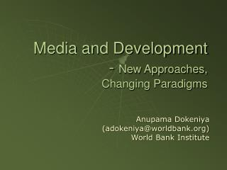 Media and Development -  New Approaches,  Changing Paradigms