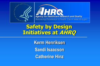 Safety by Design Initiatives at  AHRQ