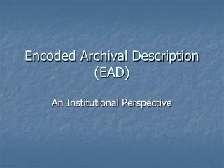 Encoded Archival Description (EAD)