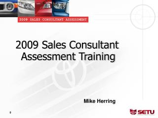 2009 Sales Consultant  Assessment Training