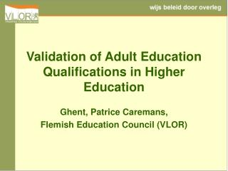 Validation of Adult Education Qualifications in Higher Education