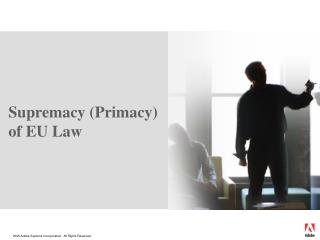 Supremacy (Primacy) of EU Law