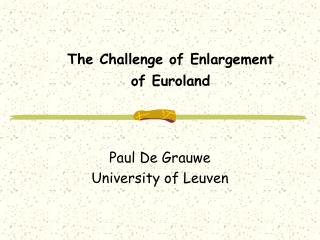 The Challenge of Enlargement of Euroland