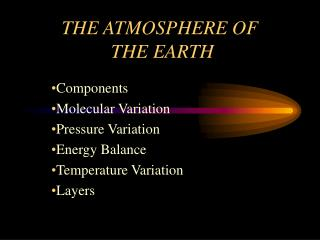 THE ATMOSPHERE OF THE EARTH