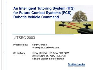 An Intelligent Tutoring System (ITS) for Future Combat Systems (FCS) Robotic Vehicle Command