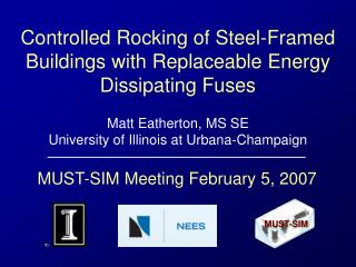 Controlled Rocking of Steel-Framed Buildings with Replaceable Energy Dissipating Fuses