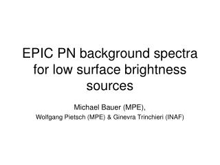 EPIC PN background spectra for low surface brightness sources