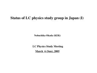 Status of LC physics study group in Japan (I)