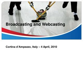 Broadcasting and Webcasting