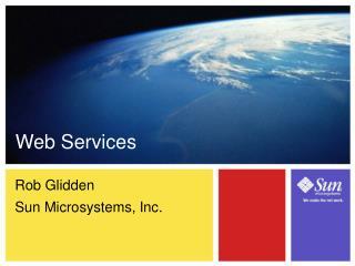 Rob Glidden Sun Microsystems, Inc.