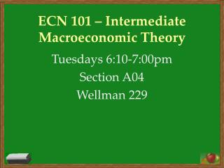 ECN 101 – Intermediate Macroeconomic Theory