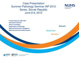 Case Presentation Summer Pathology Seminar IAP 2012  Senec, Slovak Republic  June 8-9, 2012