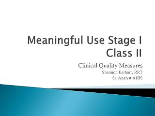 Meaningful Use Stage I Class II