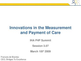 Innovations in the Measurement and Payment of Care