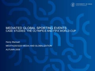MEDIATED GLOBAL SPORTING EVENTS CASE STUDIES: THE OLYMPICS AND FIFA WORLD CUP