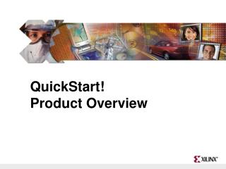 QuickStart!  Product Overview