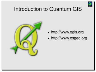 Introduction to Quantum GIS
