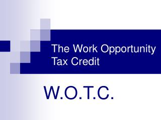 The Work Opportunity  Tax Credit