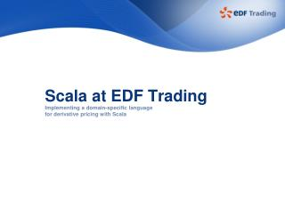 Scala at EDF Trading