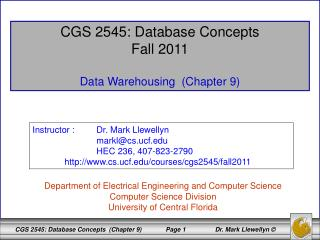 CGS 2545: Database Concepts Fall 2011 Data Warehousing (Chapter 9)