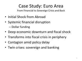 Case Study: Euro Area From Financial to Sovereign Crisis and Back