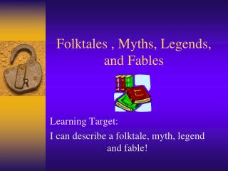 Folktales , Myths, Legends, and Fables