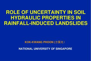 ROLE OF UNCERTAINTY IN SOIL HYDRAULIC PROPERTIES IN RAINFALL-INDUCED LANDSLIDES