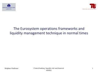 The Eurosystem operations frameworks and liquidity management technique in normal times