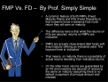 FMP Vs. FD    By Prof. Simply Simple