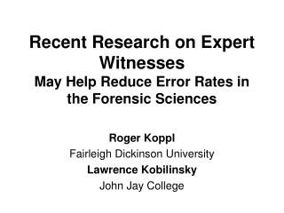 Recent Research on Expert Witnesses  May Help Reduce Error Rates in the Forensic Sciences