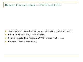 Remote Forensic Tools --- PDIR and EEE