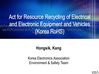 Act for Resource Recycling of Electrical and Electronic Equipment and Vehicles (Korea RoHS)