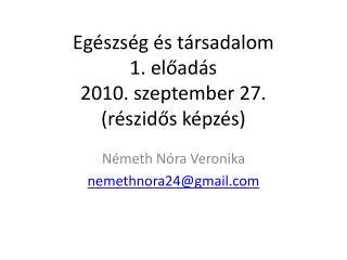 Egészség és társadalom 1. előadás 2010. szeptember 27. (részidős képzés)