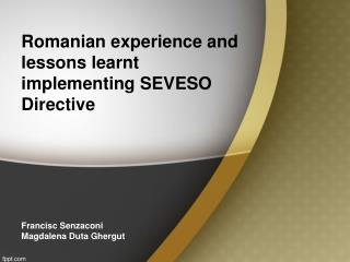 Romanian experience and lessons learnt implementing SEVESO Directive