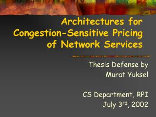 Architectures for Congestion-Sensitive Pricing of Network Services