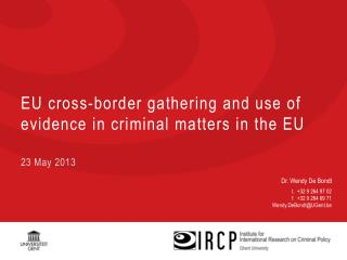 EU  cross-border gathering  and  use  of  evidence  in  criminal matters  in the EU