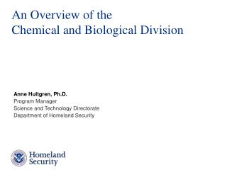 An Overview of the  Chemical and Biological Division
