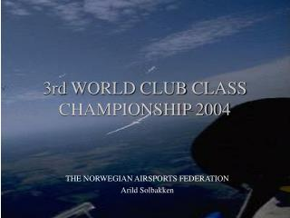 3rd WORLD CLUB CLASS CHAMPIONSHIP 2004