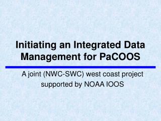 Initiating an Integrated Data Management for PaCOOS