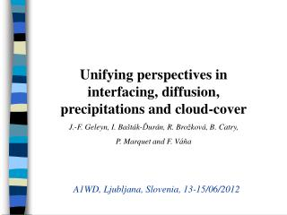 Unifying perspectives in interfacing, diffusion, precipitations and cloud-cover