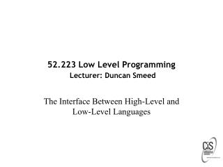 52.223 Low Level Programming Lecturer: Duncan Smeed