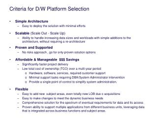 Criteria for D/W Platform Selection