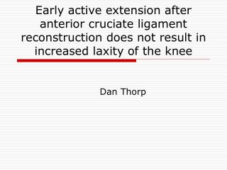 Early active extension after anterior cruciate ligament reconstruction does not result in increased laxity of the knee
