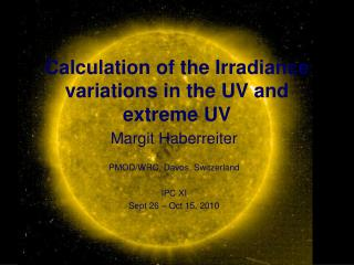 Calculation of the Irradiance variations in the UV and extreme UV