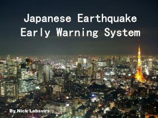 Japanese Earthquake Early Warning System